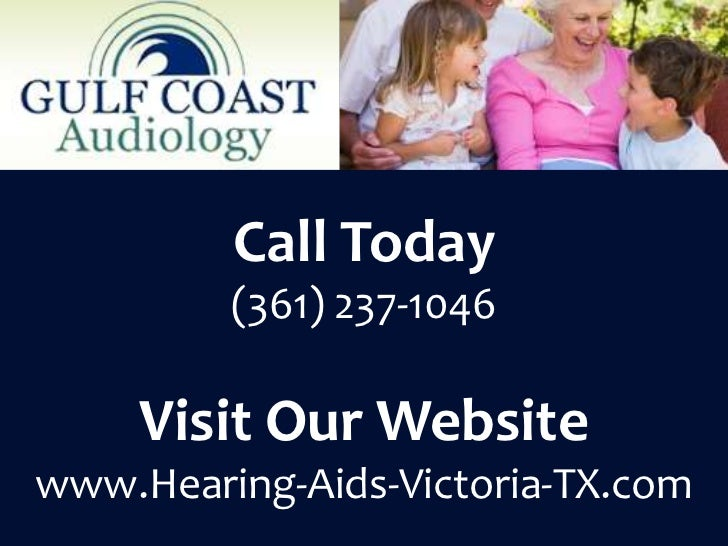 Call Today         (361) 237-1046     Visit Our Websitewww.Hearing-Aids-Victoria-TX.com