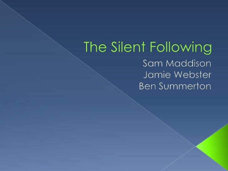 The Silent Following Clips