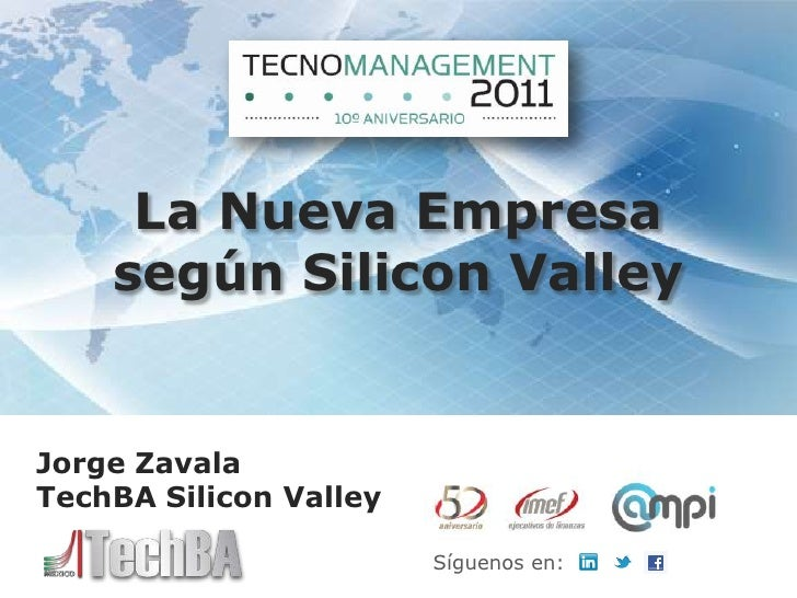 La Nueva Empresa    según Silicon ValleyJorge ZavalaTechBA Silicon Valley                        Síguenos en: