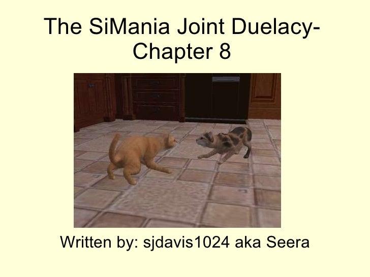 The SiMania Joint Duelacy- Chapter 8 Written by: sjdavis1024 aka Seera