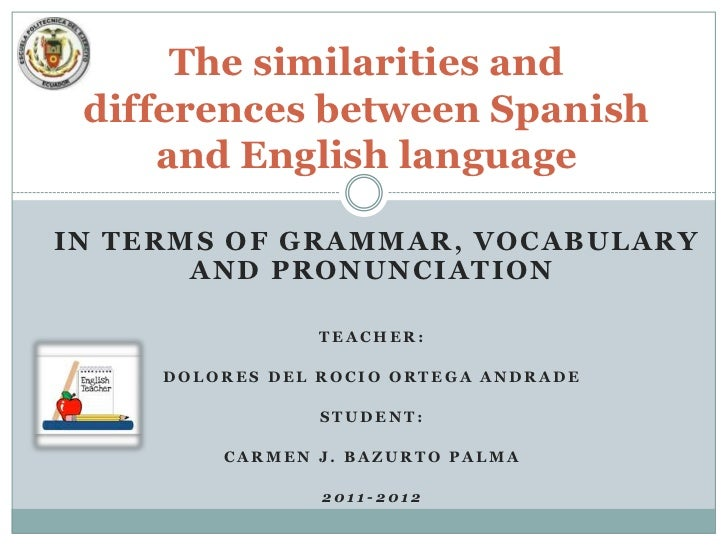 Linguistics differences between english and spanish schools