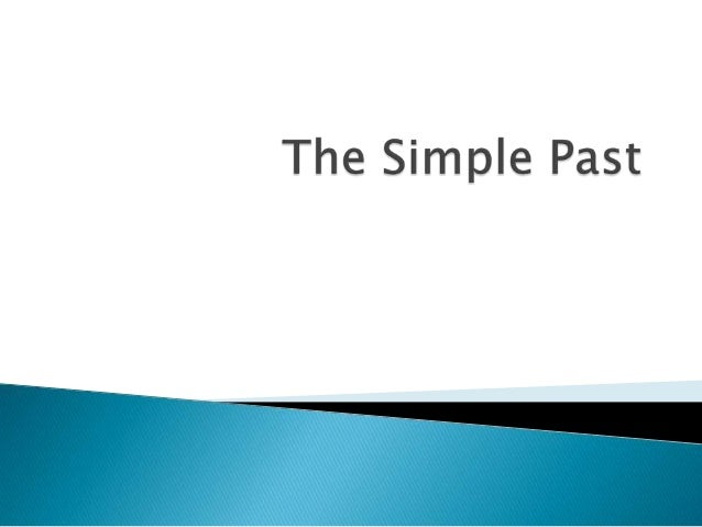 The Past Simple is used to talk about actions or situations in the past. It is also called Simple Past.  Examples:     ...