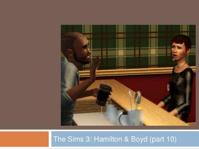 The Sims 3: Hamilton & Boyd (part 10)