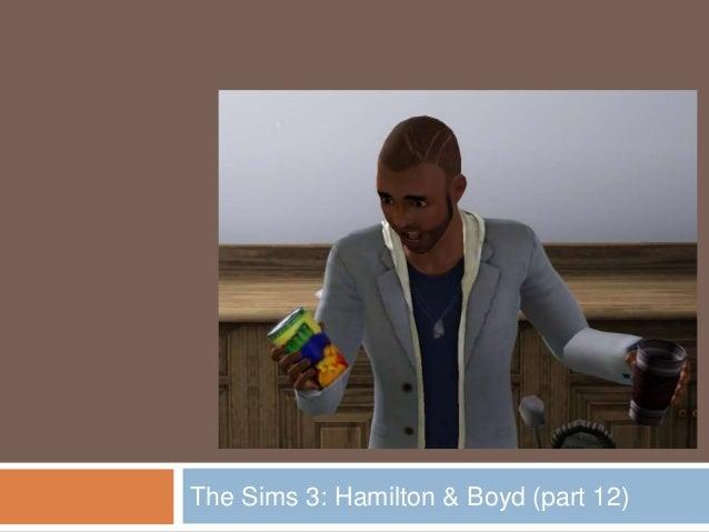 The Sims 3: Hamilton & Boyd (part 12)