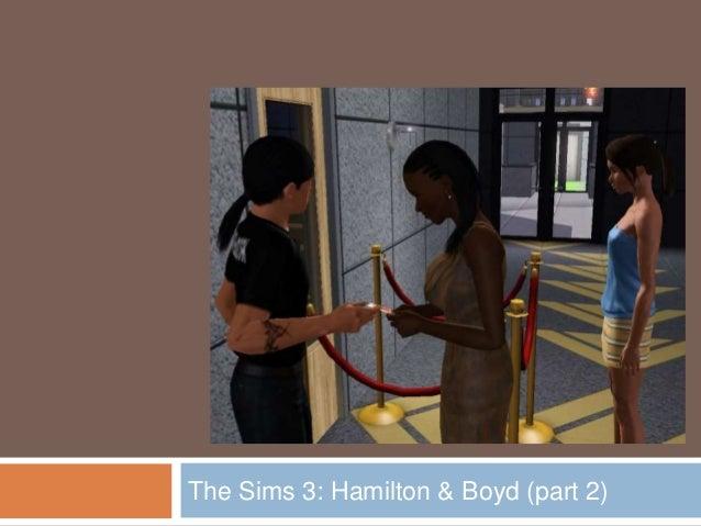 The Sims 3: Hamilton & Boyd (part 2)