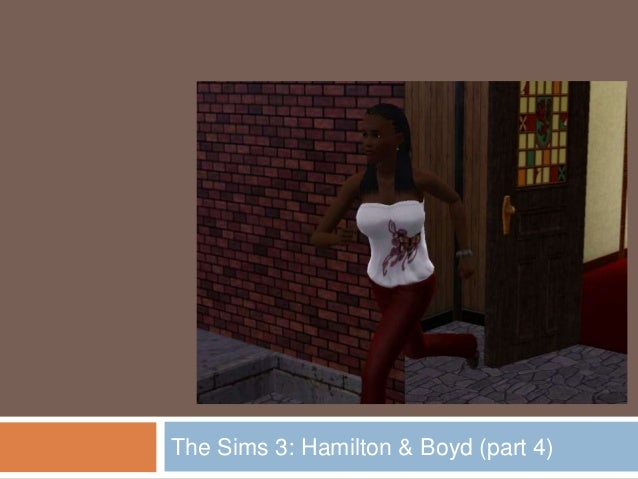 The Sims 3: Hamilton & Boyd (part 4)