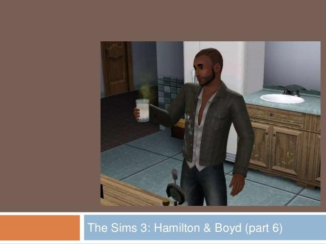 The sims 3   Hamilton & Boyd (part 6)