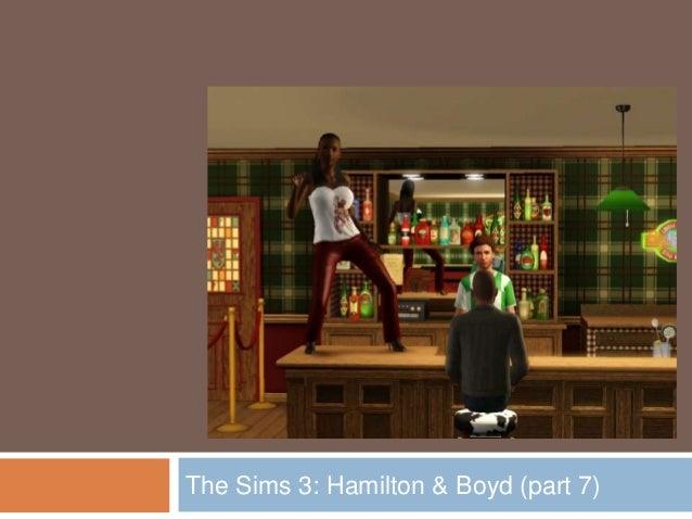 The Sims 3: Hamilton & Boyd (part 7)