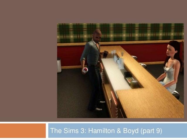 The sims 3   Hamilton & Boyd (part 9)