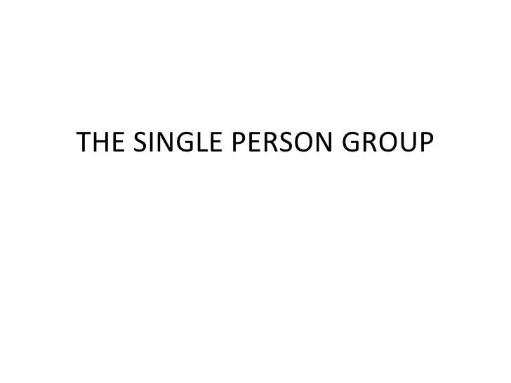 The single person group
