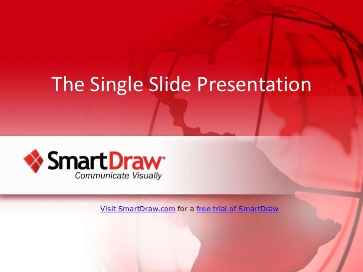 The Single Slide Presentation<br />Visit SmartDraw.com for a free trial of SmartDraw<br />