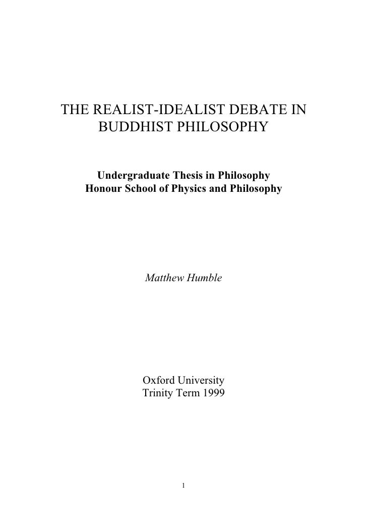 THE REALIST-IDEALIST DEBATE IN      BUDDHIST PHILOSOPHY       Undergraduate Thesis in Philosophy   Honour School of Physic...