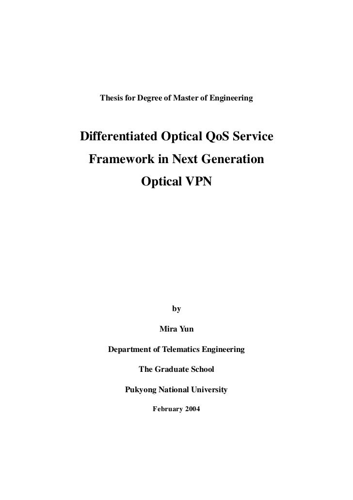 Thesis for Degree of Master of EngineeringDifferentiated Optical QoS Service Framework in Next Generation              Opt...
