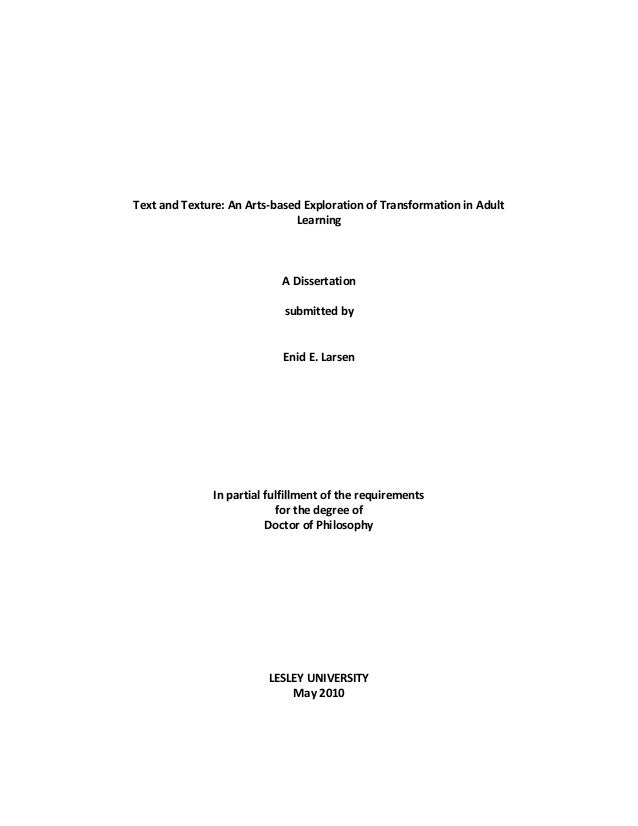 1 Text and Texture: An Arts-based Exploration of Transformation in Adult Learning A Dissertation submitted by Enid E. Lars...