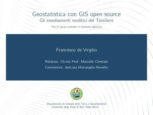 Geostatistica con GIS open source Gli insediamenti neolitici del Tavoliere Tesi di laurea triennale in Geofisica applicata ...