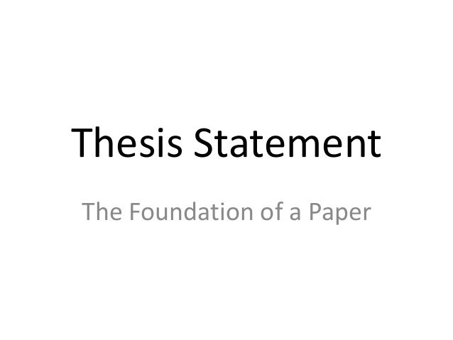 Thesis Statement The Foundation of a Paper