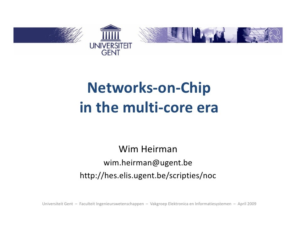 Networks-on-Chip                    in the multi-core era                                         Wim Heirman             ...