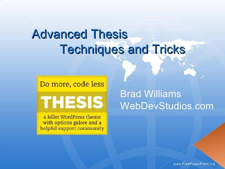 Advanced Thesis  Techniques and Tricks Brad Williams WebDevStudios.com