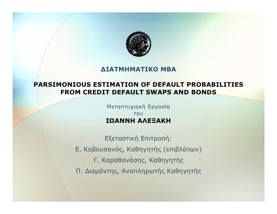 "MBA Thesis:""Parsimomious Estimation of Default Probabilities from Credit Default Swaps and Bonds"""