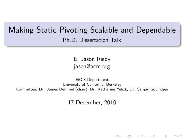 Making Static Pivoting Scalable and Dependable                          Ph.D. Dissertation Talk                           ...