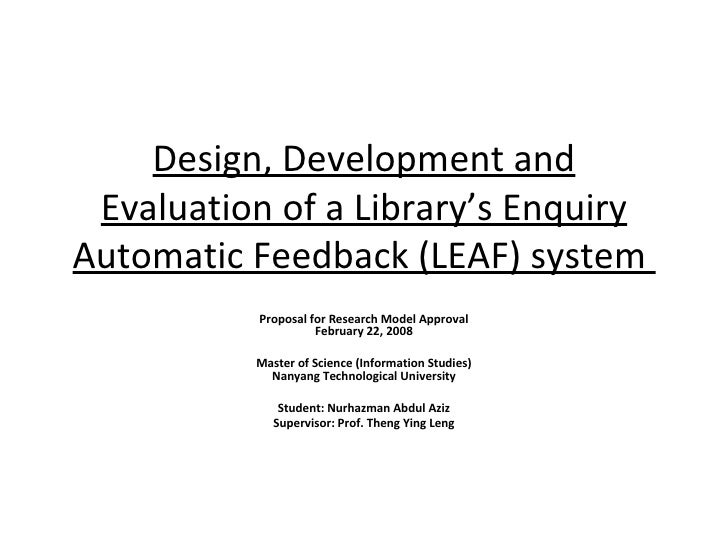Design, Development and Evaluation of a Library's Enquiry Automatic Feedback (LEAF) system  Proposal for Research Model Ap...