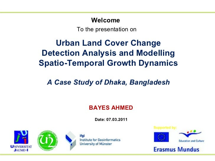 """Urban Land Cover Change Detection Analysis and Modelling Spatio-Temporal Growth Dynamics:  """"A Case Study of Dhaka, Bangladesh"""""""