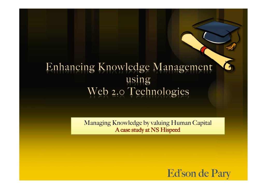 Managing Knowledge by valuing Human Capital           A case study at NS Hispeed