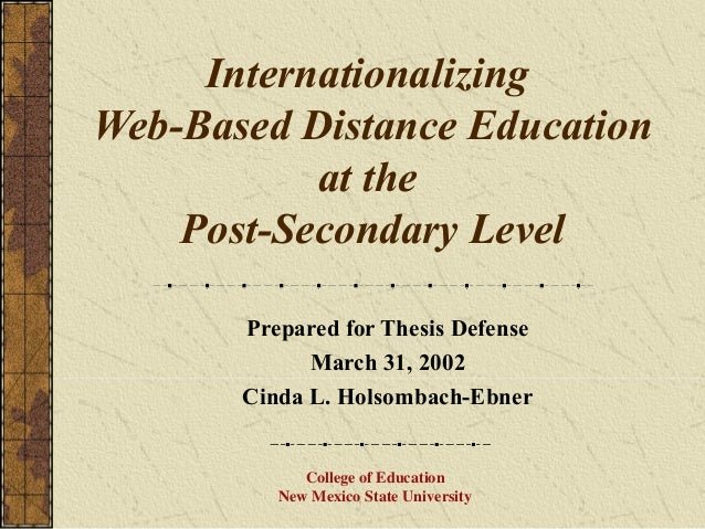 InternationalizingWeb-Based Distance Education           at the    Post-Secondary Level       Prepared for Thesis Defense ...