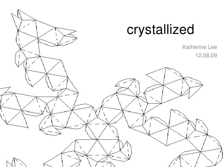 crystallized<br />Katherine Lee<br />12.08.09<br />