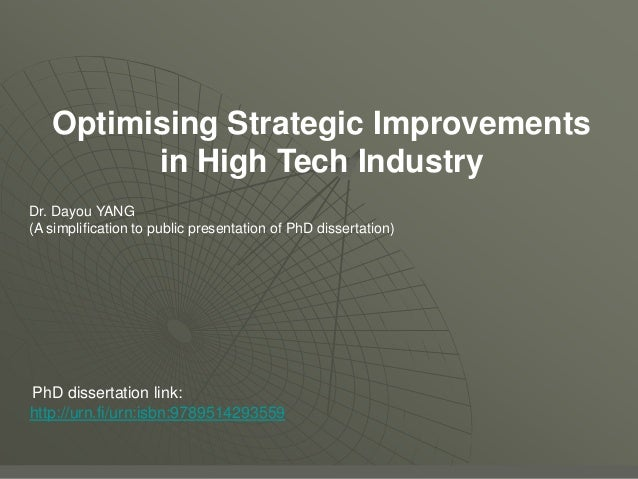 Optimising Strategic Improvements         in High Tech IndustryDr. Dayou YANG(A simplification to public presentation of P...