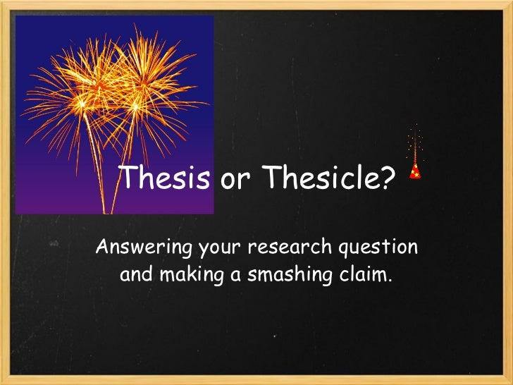 Thesis or Thesicle? How to make a smashing thesis