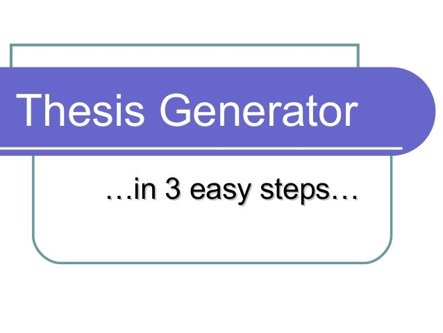 thesis statement generator for argumentative essay Thesis generator a thesis generator is a guide, a series of questions that help you to formulate or develop an argument from your topic it helps you to develop a thesis statement, which is.