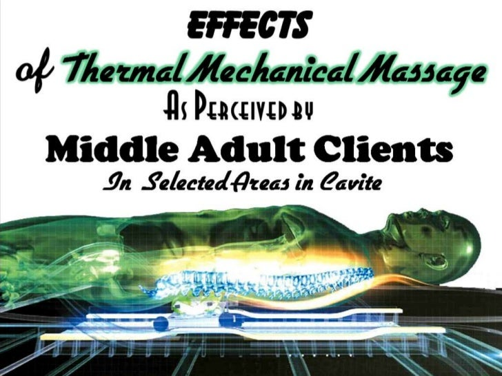 EFFECTS OF THERMAL MECHANICAL MASSAGE AS PERCEIVED BY MIDDLE ADULT CLIENTS IN SELECTED AREAS IN CAVITE