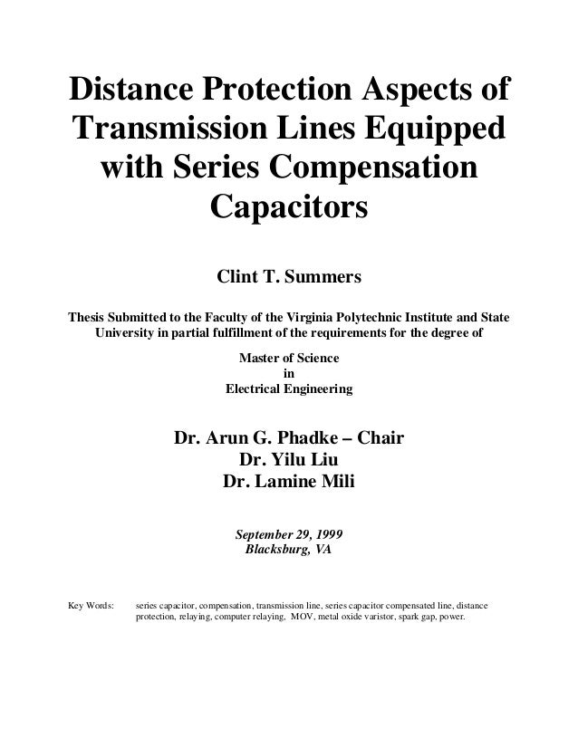 Distance Protection Aspects of Transmission Lines Equipped with Series Compensation Capacitors Clint T. Summers Thesis Sub...