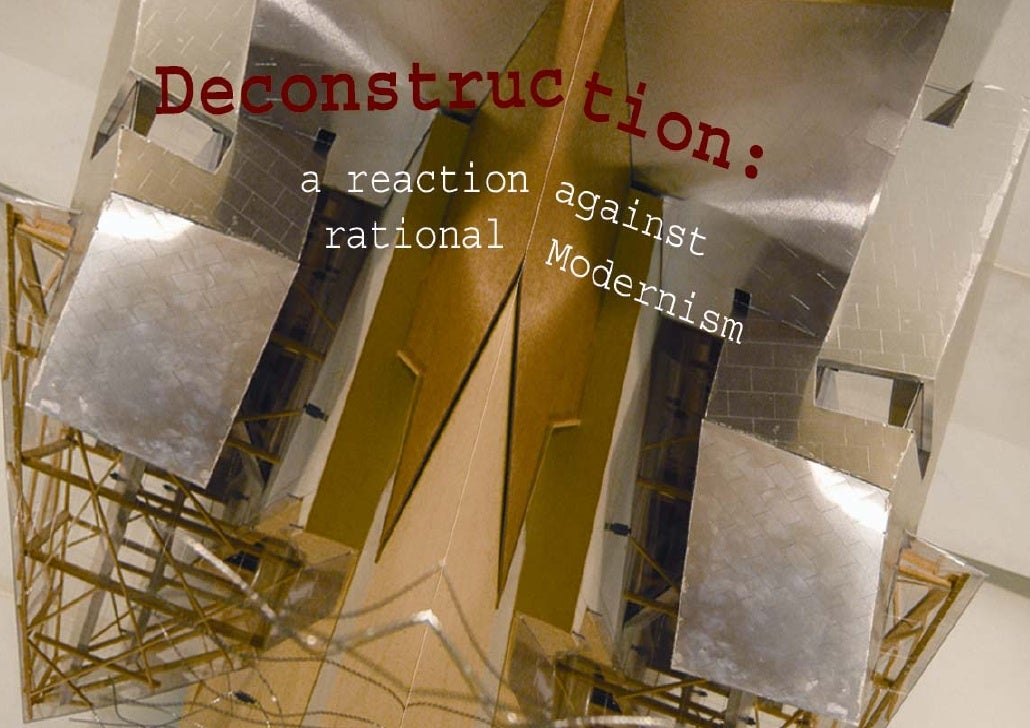 Deconstruction: a reaction to rational Modernism - Thesis