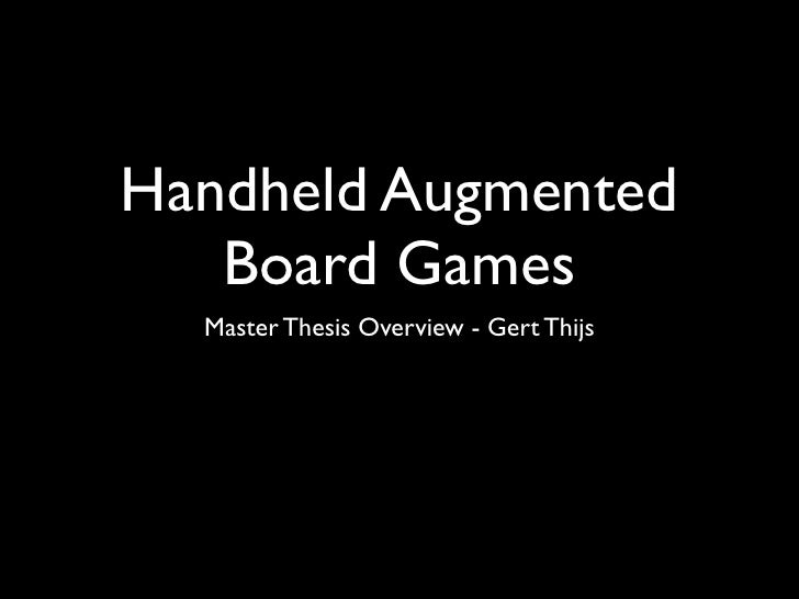 Handheld Augmented   Board Games  Master Thesis Overview - Gert Thijs