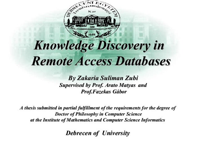 Knowledge Discovery inKnowledge Discovery in Remote Access DatabasesRemote Access Databases A thesis submitted in partial ...