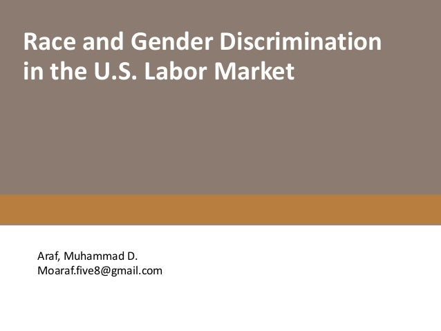 female discrimination in the labor force When more women join the workforce, wages rise including for men amanda weinstein january 31, 2018 after accounting for various other factors that may affect female labor force participation rates and wage when they don't face discrimination or aren't segregated into low.