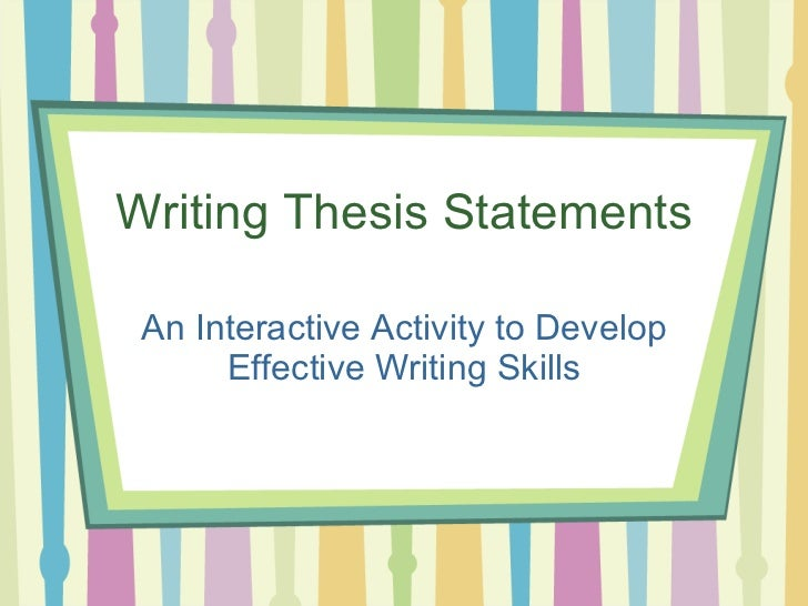 develop effective thesis statement Developing a thesis statement contains a good section explaining what a thesis statement while the explanation of how to develop a thesis statement may.