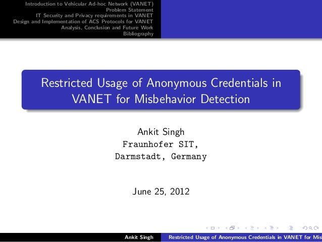 Restricted Usage of Anonymous Credentials in VANET for Misbehaviour Detection