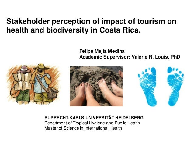 Stakeholder perception of impact of tourism on health and biodiversity in Costa Rica.