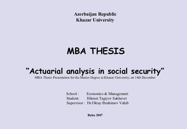 """Azerbaijan Republic                              Khazar University                        MBA THESIS""""Actuarial analysis in..."""