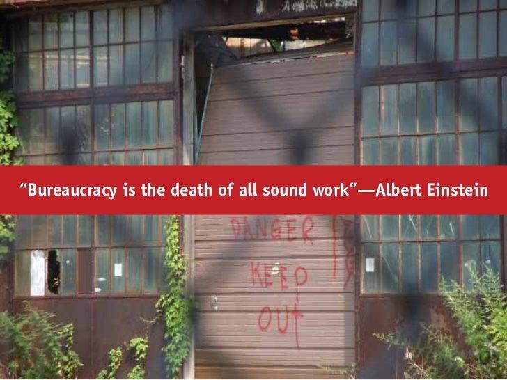 """""""Bureaucracy is the death of all sound work""""—Albert Einstein"""