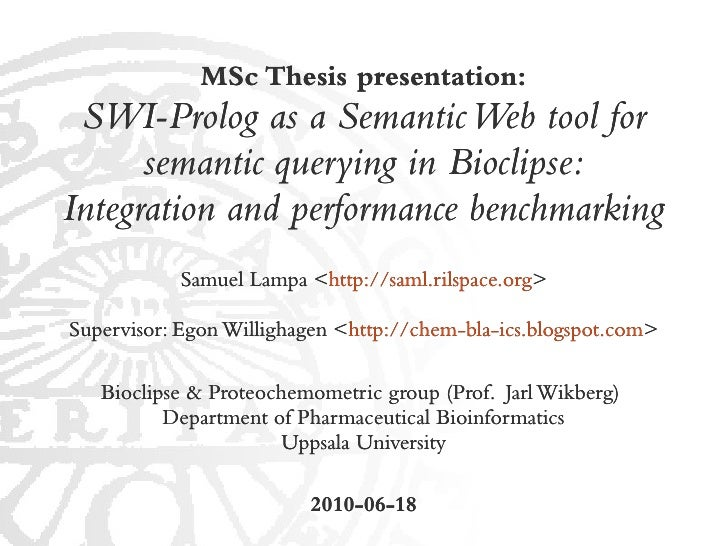 MSc Thesis presentation:  SWI-Prolog as a Semantic Web tool for       semantic querying in Bioclipse: Integration and perf...