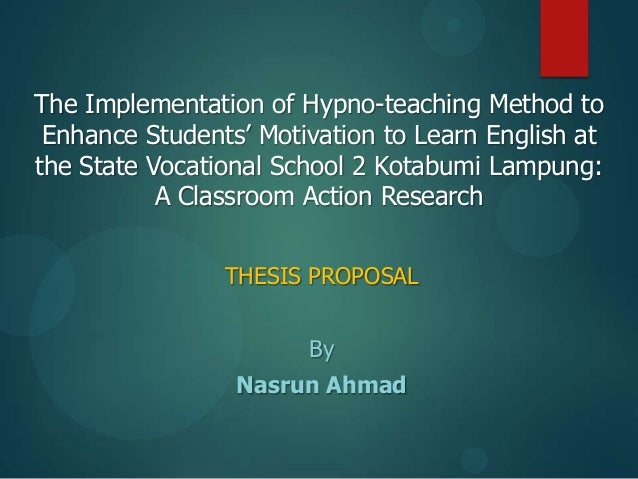 "The Implementation of Hypno-teaching Method to Enhance Students"" Motivation to Learn English at the State Vocational Schoo..."