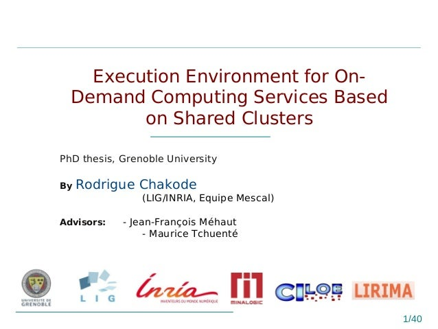 1/40 Execution Environment for On- Demand Computing Services Based on Shared Clusters PhD thesis, Grenoble University ByR...