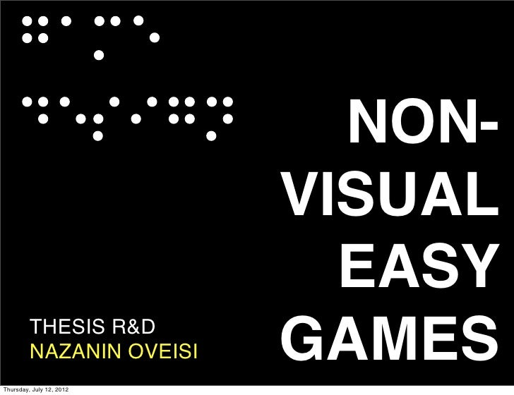 NON-                          VISUAL                            EASY         THESIS R&D         NAZANIN OVEISI   GAMESThur...