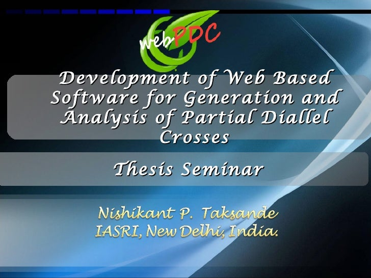 Development of Web BasedSoftware for Generation and Analysis of Partial Diallel          Crosses      Thesis Seminar
