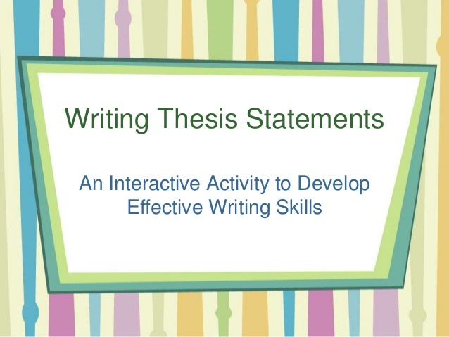 Writing Thesis Statements An Interactive Activity to Develop Effective Writing Skills