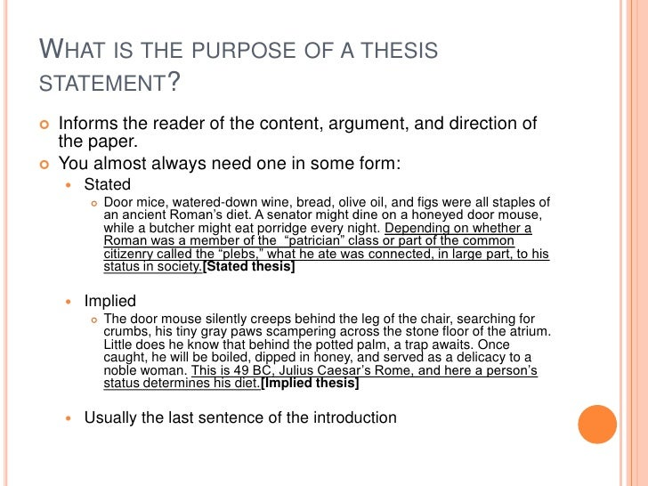 what is a thesis statement and what does it do Thesis statement basics i what is the purpose of a thesis statement a thesis statement informs the readers of the content, the argument, and often the direction of a.
